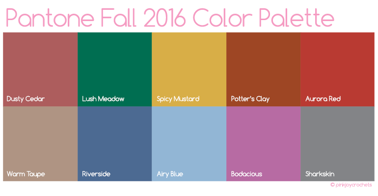 Fall 2016 Fashion Color Palette Pinkjoy Crochets