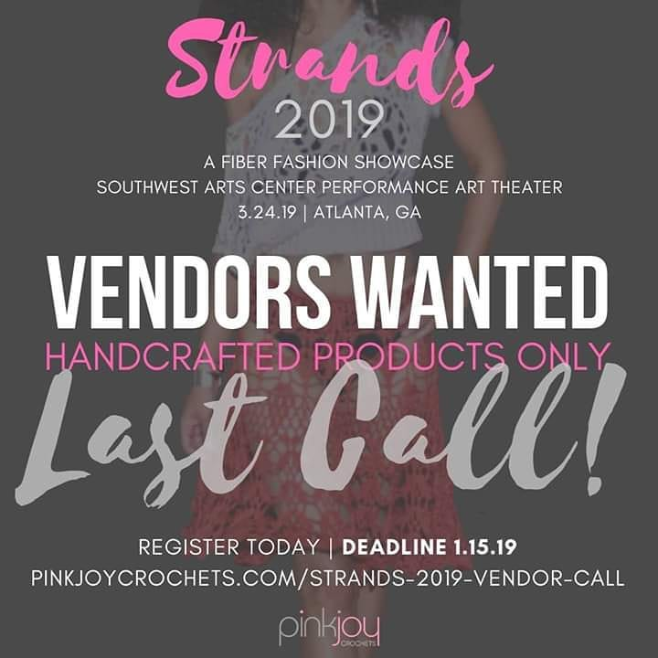 Changing the deadline date to 1.15.2019 due to the response. There are 2 spaces left. Looking for a sweet treats vendor.  Event is Sunday, March 24 from 2-6pm. Vendor fee is $45. We will be in the lobby of the theater and visible to all show attendees.  If interested, please apply at pinkjoycrochets.com/strands-2019-vendor-call