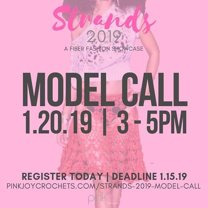 Models Wanted. Come strut your stuff for us on January 20, 2019 from 3-5 pm. Register by January 15, 2019 to get the details. pinkjoycrochets.com/strands-2019-model-call  If you have any issues registering, send me an email with your measurements, contact info and photos to design@pinkjoycrochets.com