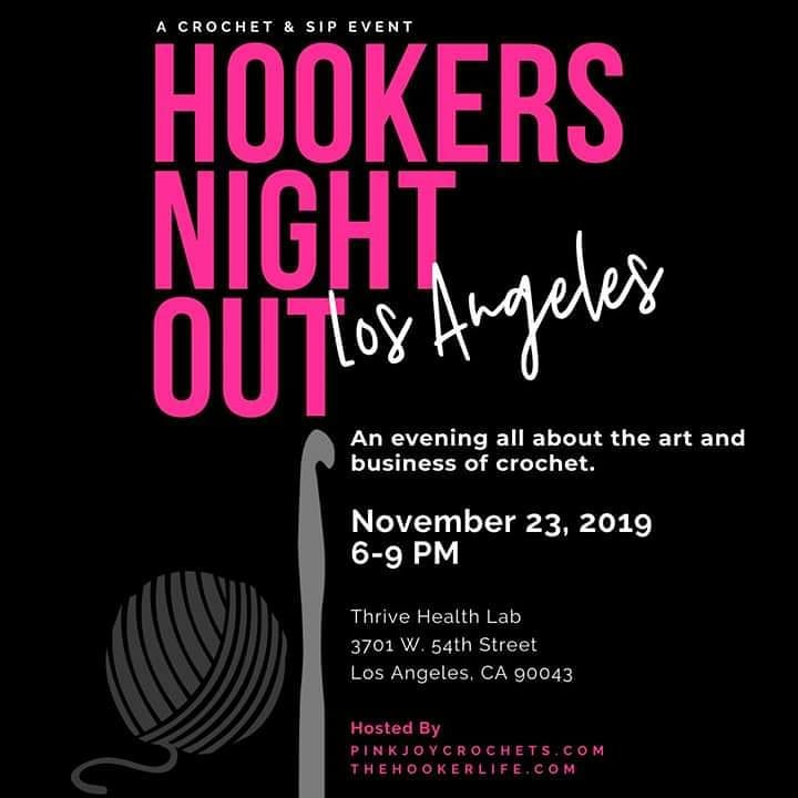 Tag your favorite West Coast crochet fiber artist. Come hang out with your fellow crocheters at Hookers Night Out, A Crochet and Sip Event.  Enjoy a night out of dining, 'wining', giveaways, and learning about the art and business of crochet.  We will share stitch techniques, patterns, tips & tricks, and begin a crochet-a-long project.  Guest speakers will share tips on how to improve your product photography, show us easy fitness movements to use during crochet breaks, discuss social media tips and ways to increase your audiences.  This event is for anyone that loves to crochet at any level. It doesn't matter if you're a beginner or experienced hooker or haven't even started, there's something for everyone.  Hookers Night Out is hosted by Pinkjoy Crochets and thehookerlife.  Admission is $35 and includes tapas, wine, and an educationally good time. Enjoy a delicious dinner catered by the Vegabond Chef (vegan options available). Pre-order a HOOKERS NIGHT OUT tee and save $10. Tees will be available for pickup when you sign in at the event.  This is an Adult only event. All attendees must be 21 and over