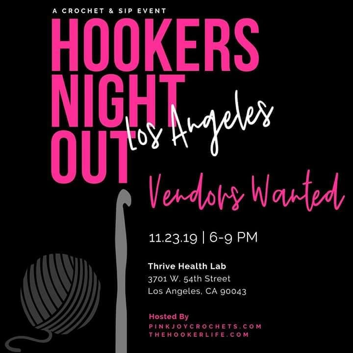 Vendors wanted for Hookers Night Out – Los Angeles. Seeking individuals who handcraft their own products to discuss and sell at our event.  If interested, or want more detail, message me.  Visit for more info: https://pinkjoycrochets.com/boutique/events/hookers-night-out-la/