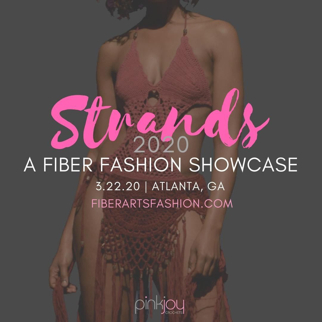 Strands 2020 is coming! 15 crochet fiber art designers on the stage showcasing their talent and skill. Join us in this fabulous fashion event, March 22, 2020.   Visit http://bit.ly/strandsfiberfashion