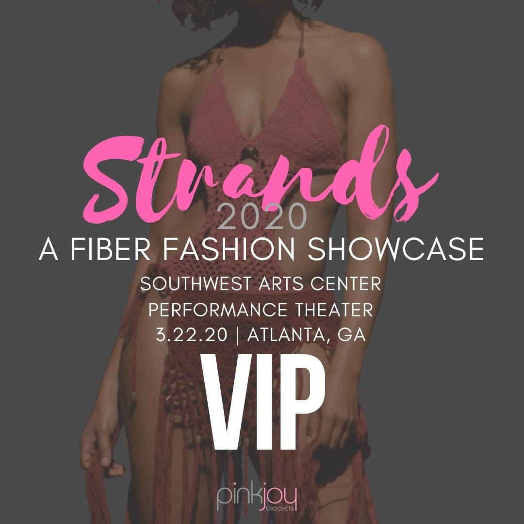 Tickets available at https://www.fiberartsfashion.com/strands-2020-tickets.  VIP gets you into the Artisan Bazaar, Fashion Show, lunch, and premium seating. $45